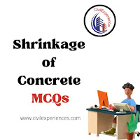 Shrinkage of Concrete MCQs | Concrete Technology Multiple Choice Questions & Answers (MCQs) on Shrinkage