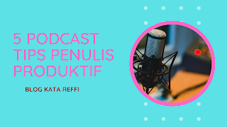 5 podcast tips penulis produktif