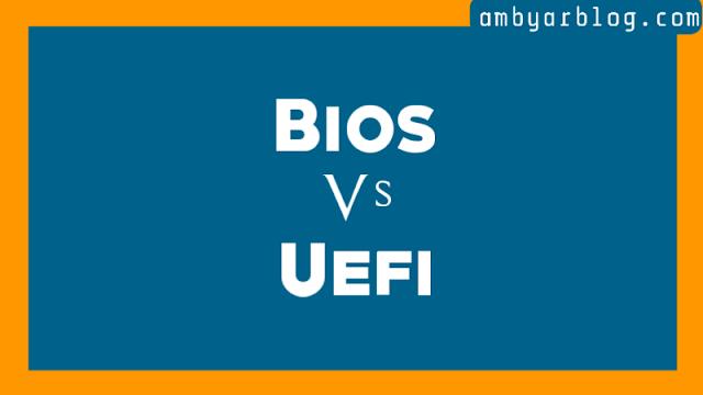 Inilah Perbedaan Antara UEFI dan BIOS