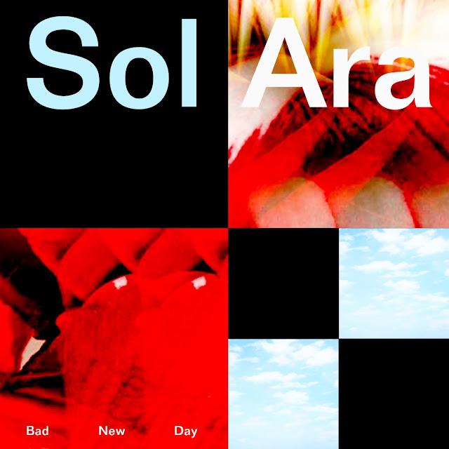 "Sol Ara — ""Bad New Day"""