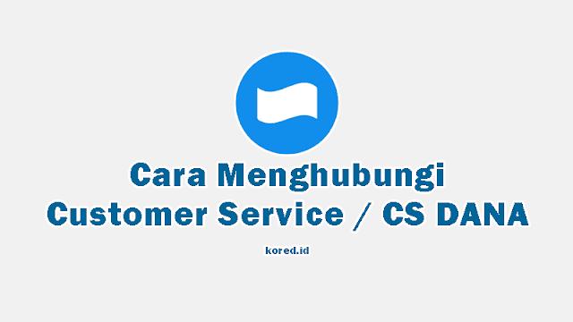 Cara Menghubungi Customer Service CS DANA untuk Komplain
