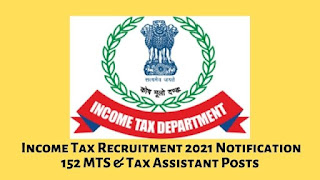 Income Tax Recruitment 2021 Notification 152 MTS & Tax Assistant Posts