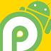 Semua tentang Android P beta yang perlu anda ketahui