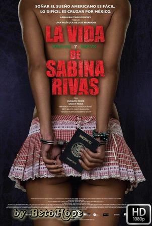 La Vida Precoz y Breve de Sabina Rivas [2012] [Latino] HD 1080P  [Google Drive] GloboTV