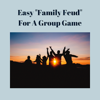 Easy Family Feud For a Group Game