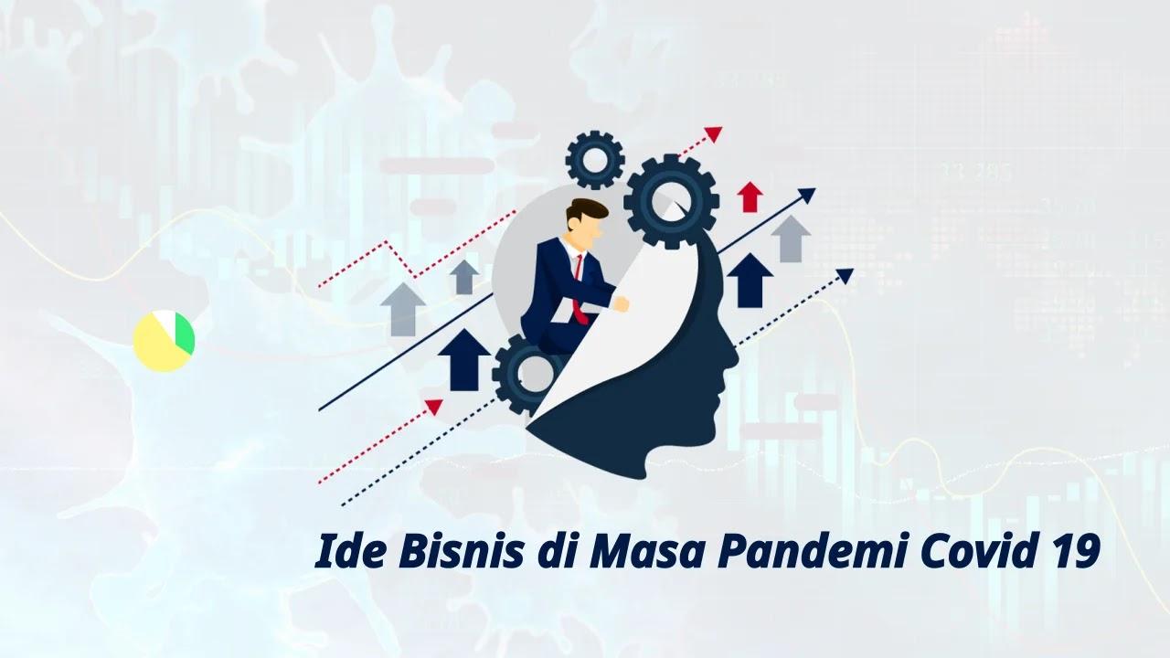 Ide Usaha Bisnis di Masa Pandemi Covid 19