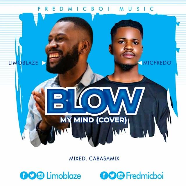 Music: BLOW MY MIND (Cover) - MicFredo - Limoblaze