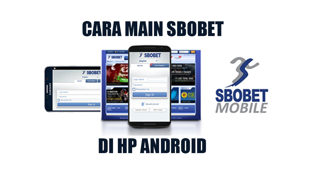 cara main sbobet di hp android