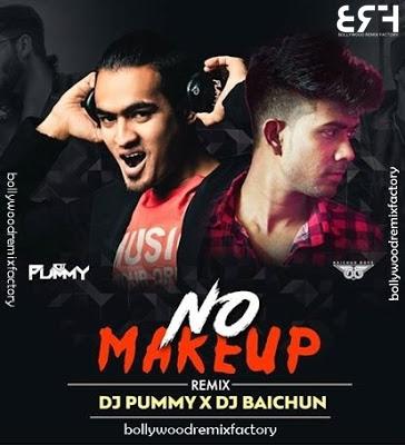 No Make Up (Remix) - DJ Pummy & DJ Baichun