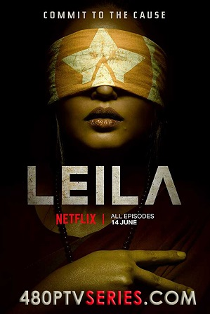 Watch Online Free Leila Season 1 Full Hindi Download 480p 720p All Episodes