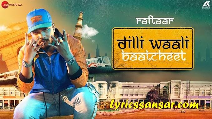 Dilli Waali Baatcheet Lyrics - Raftaar | Mr. Nair