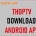 ThopTv APK 38.0 Download Latest (Official) Version in {2020}