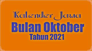 kalender jawa untuk bulan oktober  2021 - kanalmu