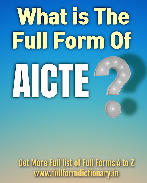 Full Form Of AICTE | Long Form Of AICTE  www.fullformdictionary.in