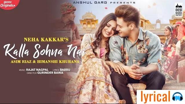 Kalla Sohna Nai Full Song Lyrics – Neha Kakkar | Rajat Nagpal