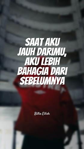 Quotes : Saat aku jauh darimu, aku lebih bahagia dari sebelumnya
