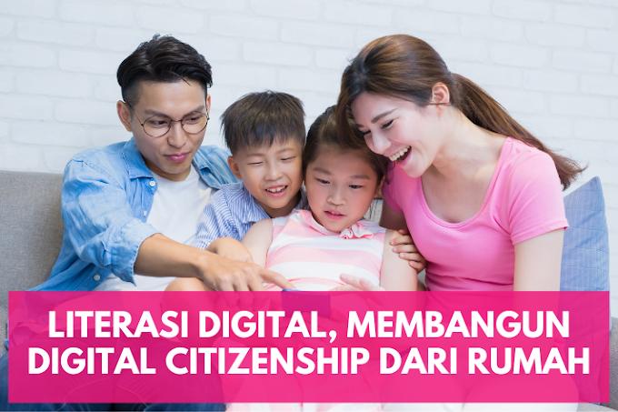 Literasi Digital, Membangun Digital Citizenship dari Rumah