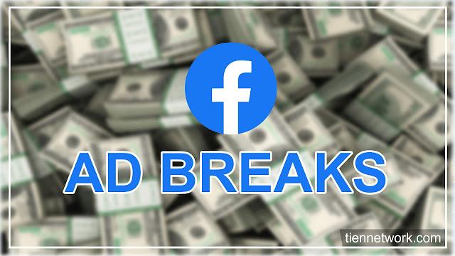 Cách để các nhà sáng tạo (Creator) tạo nội dung kiếm tiền từ Ad Breaks 2019
