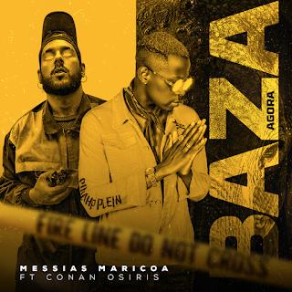 Messias Maricoa feat. Conan Osíris - Baza Agora *Baixar Musica*