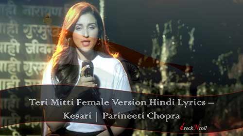 Teri-Mitti-Female-Version-Hindi-Lyrics-Kesari