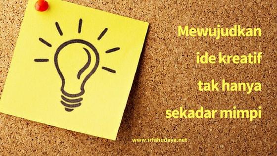 Mewujudkan Ide Kreatif Tak Hanya Sekadar Mimpi