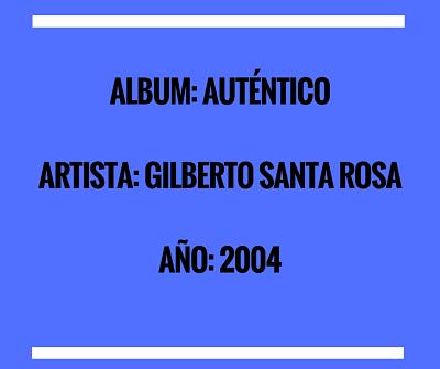 AUTENTICO - GILBERTO SANTA ROSA (2004)
