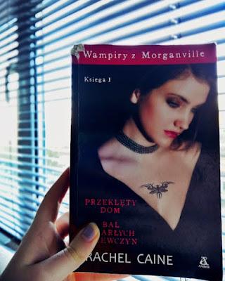 """#90: """" Wampiry z Morganville. Księga 1: Przeklęty Dom. Bal umarłych dziewczyn"""" ( Rachel Caine)- recenzja"""