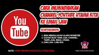 Cara Export dan Transfer Channel Youtube Ke akun Email Yang Baru