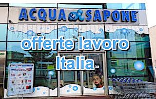 Acqua & Sapone lavoro - adessolavoro.com