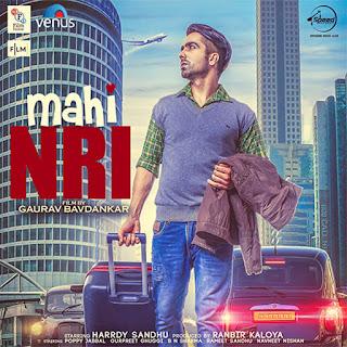 Mahi NRI (Punjabi Movie Songs Download) Tere Bina (Reprise) (Harrdy Sandhu) Tabbar (Lehmber Hussainpuri, Harrdy Sandhu) Balle Balle (Harrdy Sandhu) Blonde Nachdi (Jonita Gandhi, Harrdy Sandhu) One More Thumka (Jonita Gandhi, Anubhav Singh & more) Tere Bina (Master Saleem, Shipra Goyal) Bathroom Rap (Harrdy Sandhu) Mera Mahi NRI (Kailash Kher)