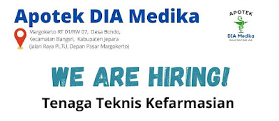 Info lowongan Apotek DIA Medika Margokerto RT 01/RW 07, Desa Bondo, Kecamatan Bangsri, Kadupaten Jepara (Jalan Raya PLTU, Depan Pasar Margokerto) WE RE HIRING