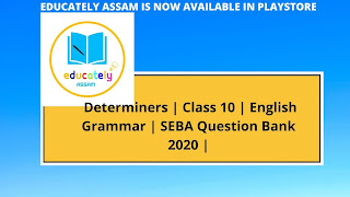 Important Determiners Questions for Class 10 Metric Exam Assam 2021 | SEBA Question Bank Determiners solved