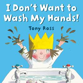 I DON'T WANT TO WASH MY HANDS (On sale June 16, 2020) - Perfect for kids in a COVID-19 world!