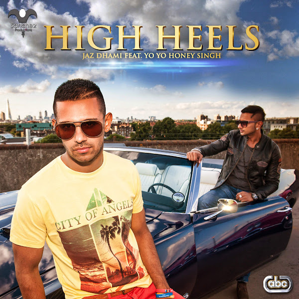 Jaz Dhami - High Heels (feat. Yo Yo Honey Singh) - Single Cover