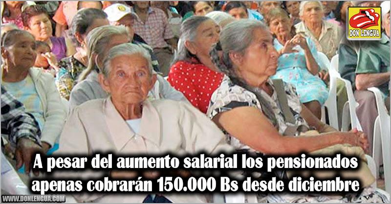 A pesar del aumento salarial los pensionados apenas cobrarán 150.000 Bs desde diciembre