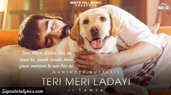 Teri Meri Ladai Lyrics | Maninder Buttar - Akasa - Romantic Song