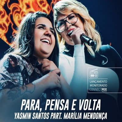 Yasmin Santos e Marília Mendonça - Para, Pensa e Volta (Ao Vivo)
