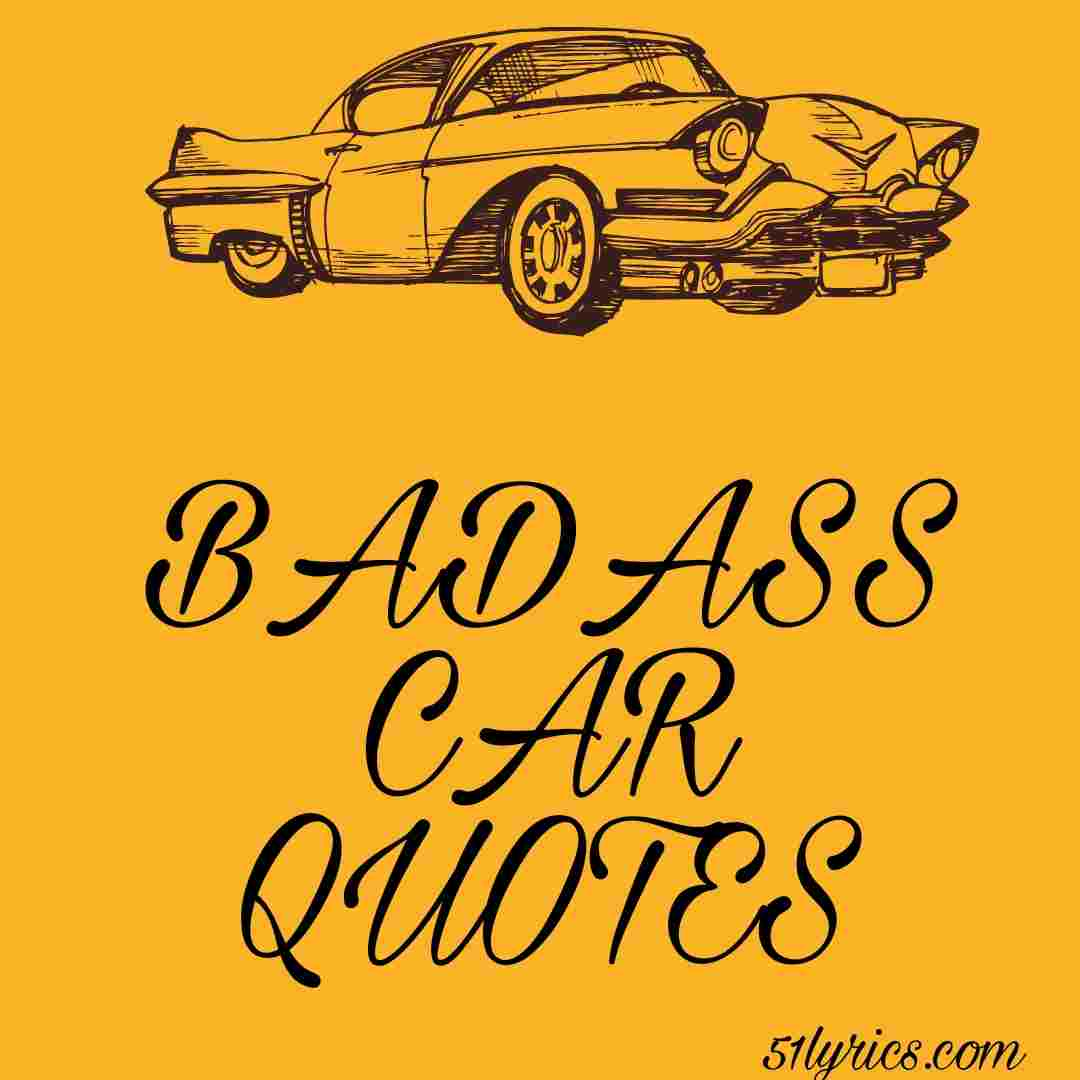 BADASS CAR QUOTES AND CAPTIONS