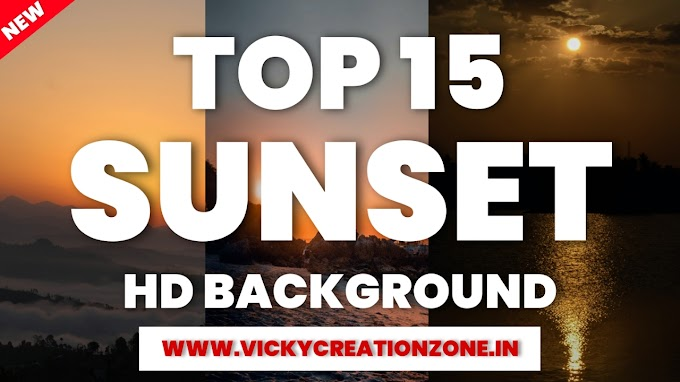 TOP 15 SUNSET HD DOWNLOAD |VICKY CREATION ZONE 2020