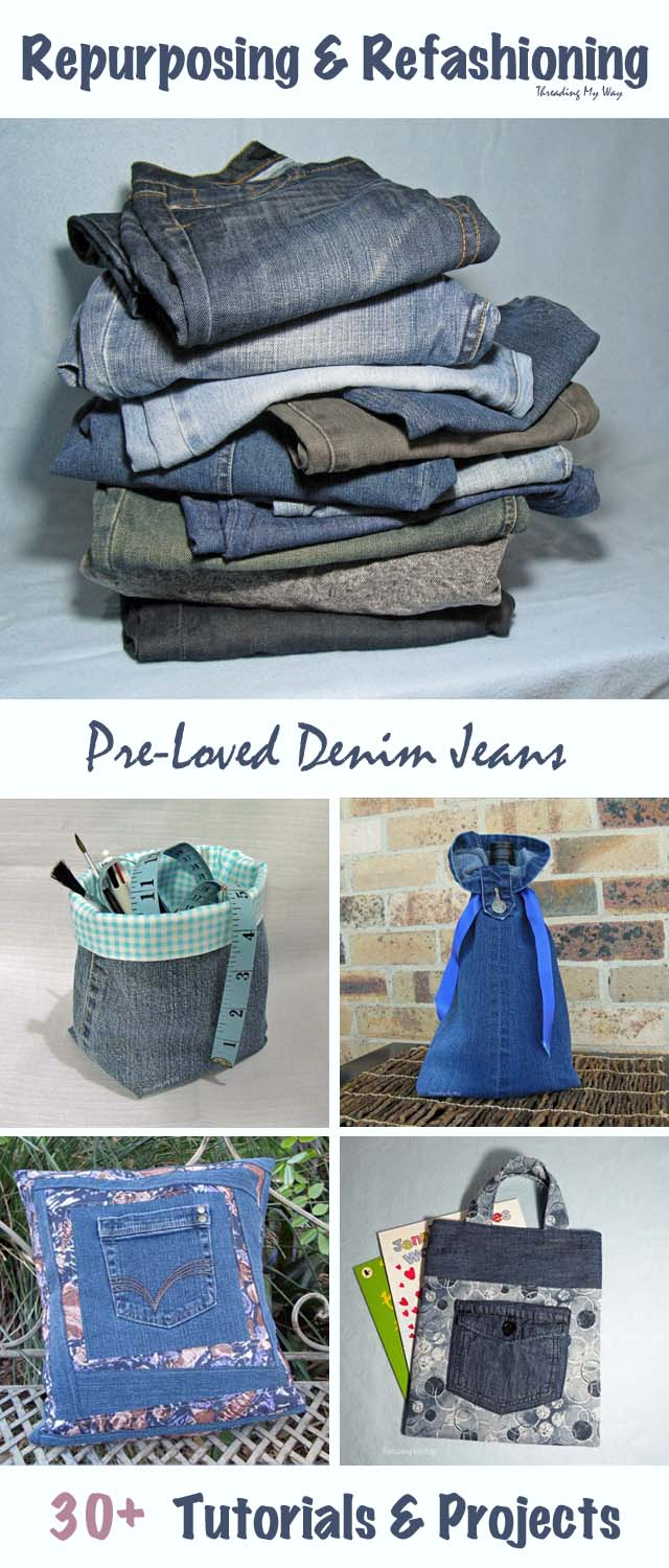 What to do with old denim jeans. Ideas and tutorials to repurpose, refashion, upcyle and reuse - Threading My Way.