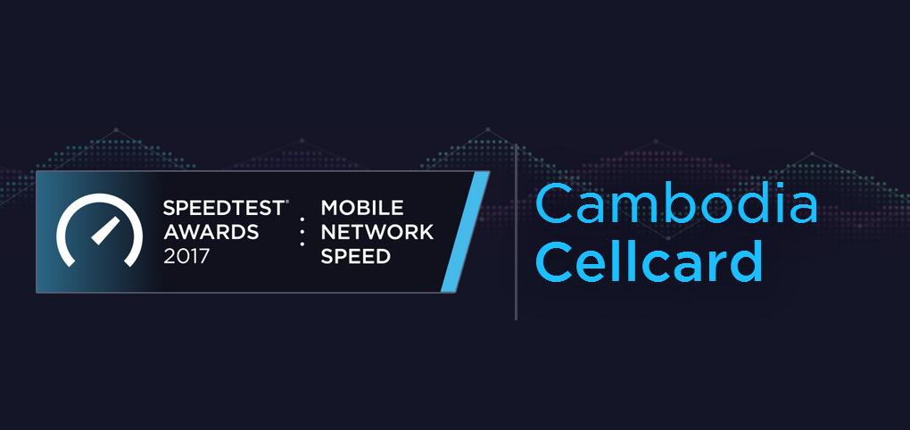 Cellcard is Cambodia's Ookla Speedtest Awards (Q1-Q2 2017)