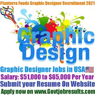 Planterra Foods Graphic Designer Recruitment 2021-22