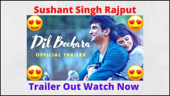 Dil Bechara Trailer Video Release Now - Sushant Singh Rajput Last Movie