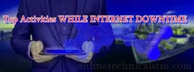21Top Activities WHILE INTERNET DOWNTIME