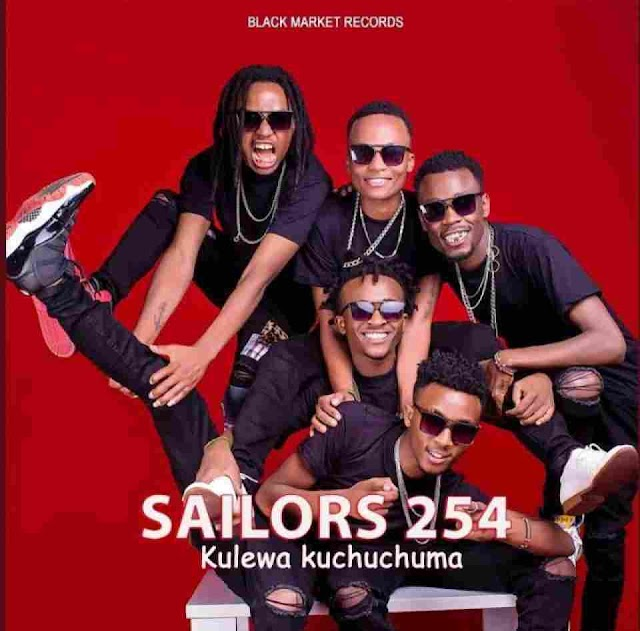 Sailors ~ KULEWA KUCHUCHUMA [DOWNLOAD AUDIO MP3]