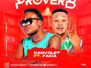 DOWNLOAD MP3: Danvolet Ft. Fakia – Proverb