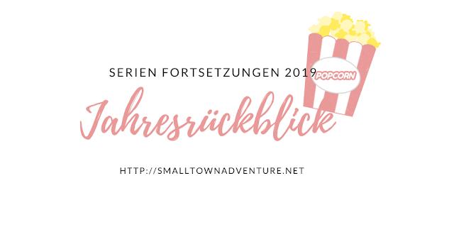 Jahresrückblick Serien, Serien Fortsetzungen 2019, Serienjunkie, Serien, Filmblogger