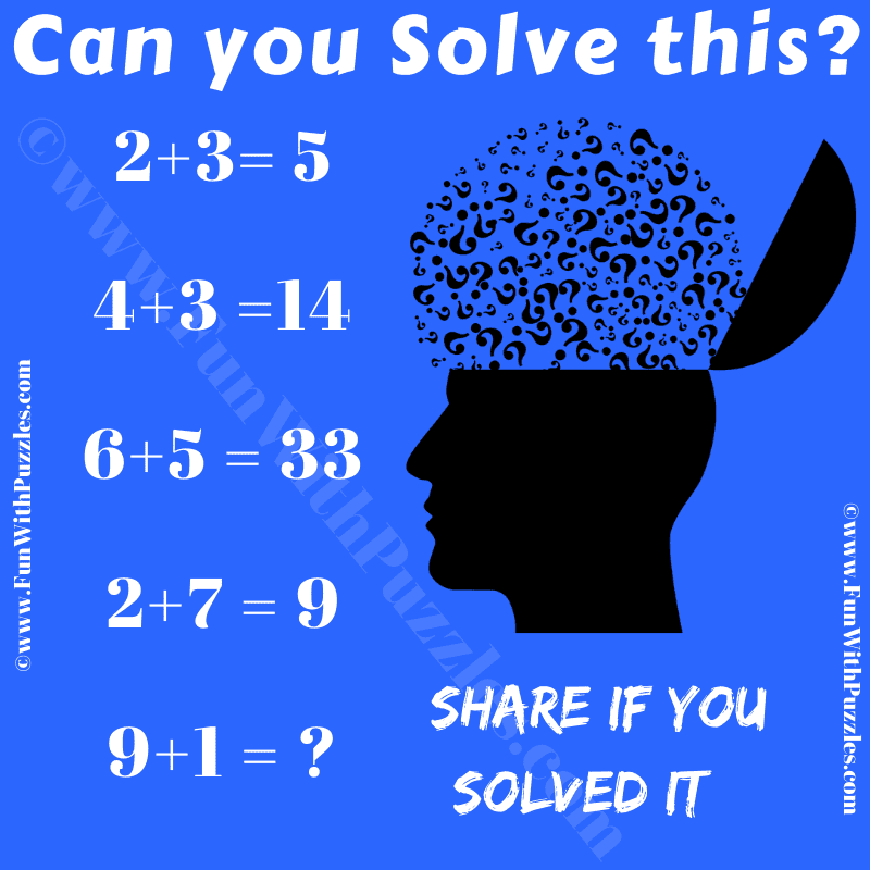 Can you solve this? If 2+3 = 5, 4+3=14, 6+5=33, 2+7=9 then 9+1 =?