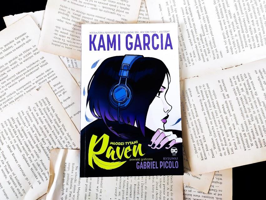 "Kami Garcia, Gabriel Picolo ""Raven"" Młodzi Tytani #1"