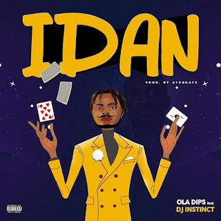 [Music] Oladips Ft. DJ Instinct – Idan